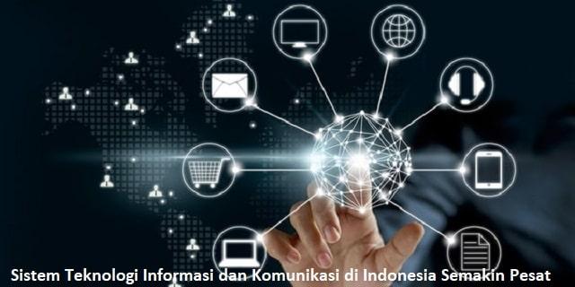 Sistem Teknologi Informasi dan Komunikasi di Indonesia Semakin Pesat